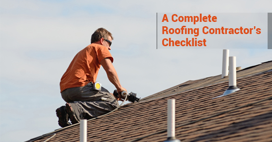 A Complete Roofing Contractor's Checklist